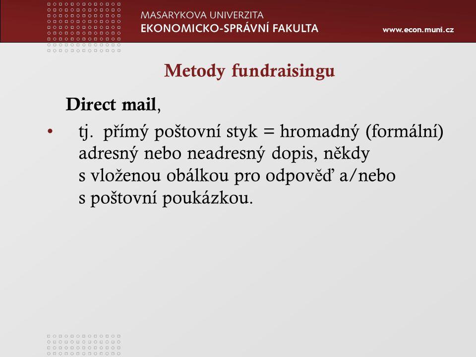 www.econ.muni.cz Metody fundraisingu Direct mail, tj.