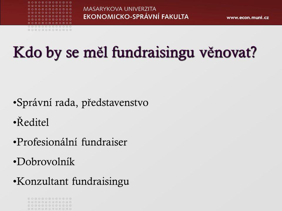 www.econ.muni.cz Kdo by se m ě l fundraisingu v ě novat.
