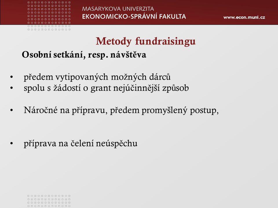 www.econ.muni.cz Metody fundraisingu Osobní setkání, resp.