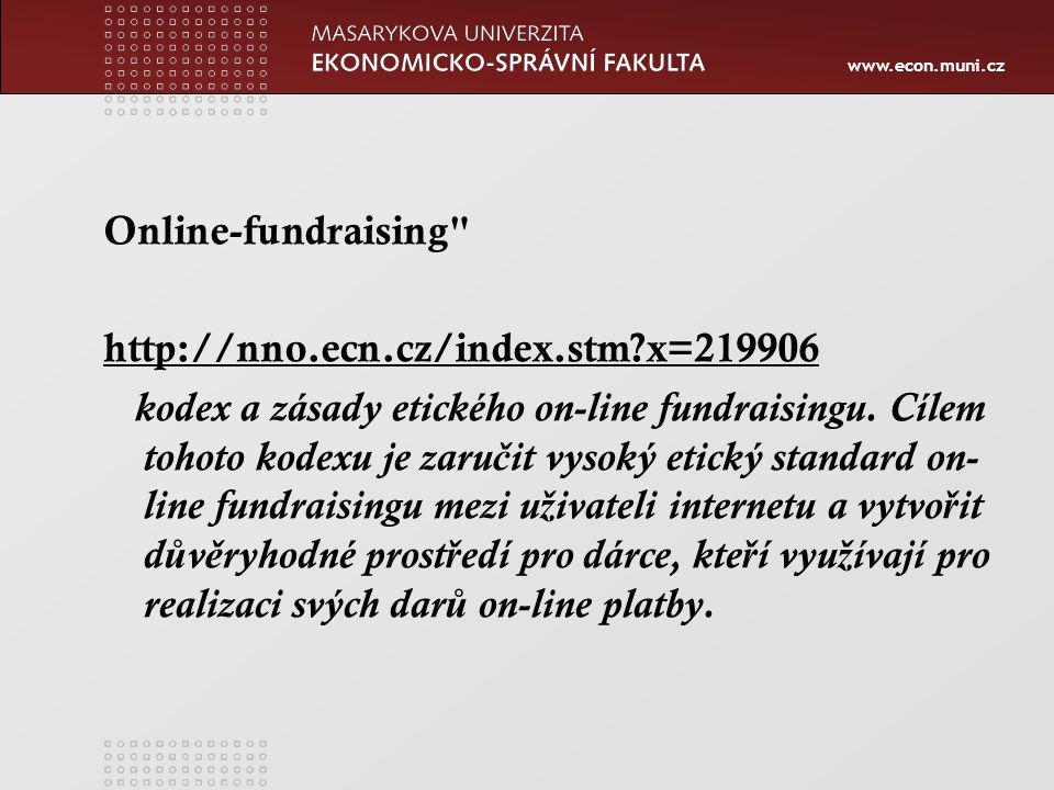 www.econ.muni.cz Online-fundraising http://nno.ecn.cz/index.stm x=219906 kodex a zásady etického on-line fundraisingu.