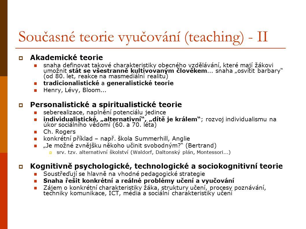 """Kognitivně psychologické, technologické a sociokognitivní teorie (přehled) – teching, learning  Bloomova taxonomie (1956) – cíle kognitivní, afektivní, konativní; metafora stromu  Feuersteinova teorie – instrumentální obohacování (1957)  Gagné – osm typů učení a pět typů naučených dovedností (1965)  Ausubel a Robinson - šest hierachicky seřazených kategorií (1969)  Williamsův model rozvíjející procesy myšlení a prožívání (1970)  Hannah a Michaelis – souhrnný rámec výukových cílů (1977)  Stahl a Murphy – taxonomie kognitivního pole (1981)  Biggs a Collis – """"SOLO taxonomie (1982)  Quellmalz - teoretické rámce myšlení (1987)  Presseisen – model základních, komplexních a metakognitivních dovedností myšlení (1991)  Merrill – transakční teorie výuky (1992)  Andersona a Krathwohlova revize Bloomovy taxonomie (2001)  Gouge a Yates – Taxonomie pro rozvoj myšlení a uvažování o umění (2002) viz."""