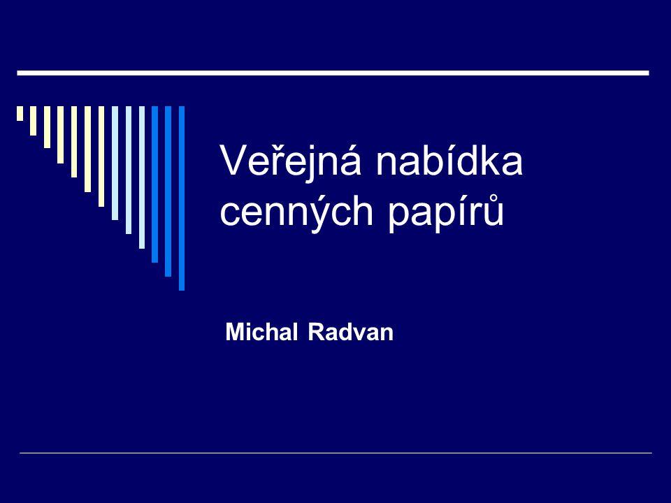 Veřejná nabídka cenných papírů Michal Radvan