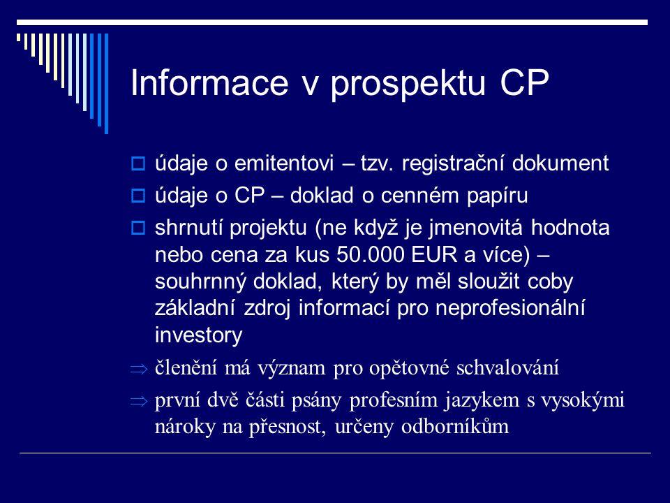 Informace v prospektu CP - pokračování Údaje v prospektu mohou odkazovat na předchozí dokumenty schválené ČNB, např.
