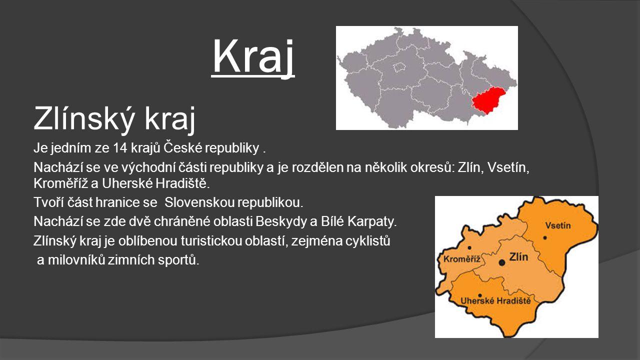 Kraj Zlínský kraj Je jedním ze 14 krajů České republiky. Nachází se ve východní části republiky a je rozdělen na několik okresů: Zlín, Vsetín, Kroměří