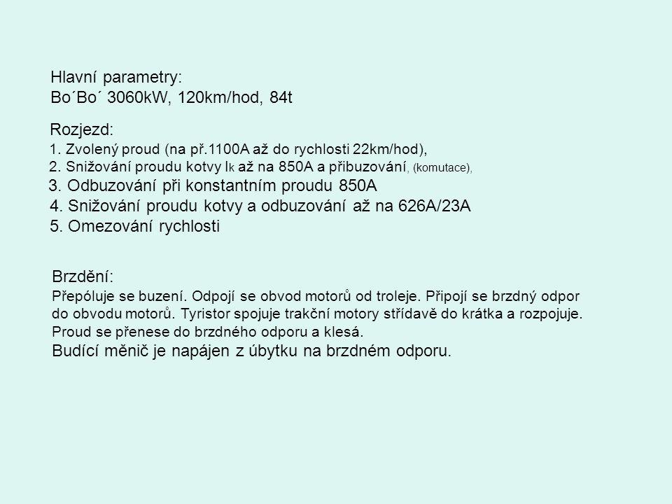 Hlavní parametry: Bo´Bo´ 3060kW, 120km/hod, 84t Rozjezd: 1. Zvolený proud (na př.1100A až do rychlosti 22km/hod), 2. Snižování proudu kotvy I k až na