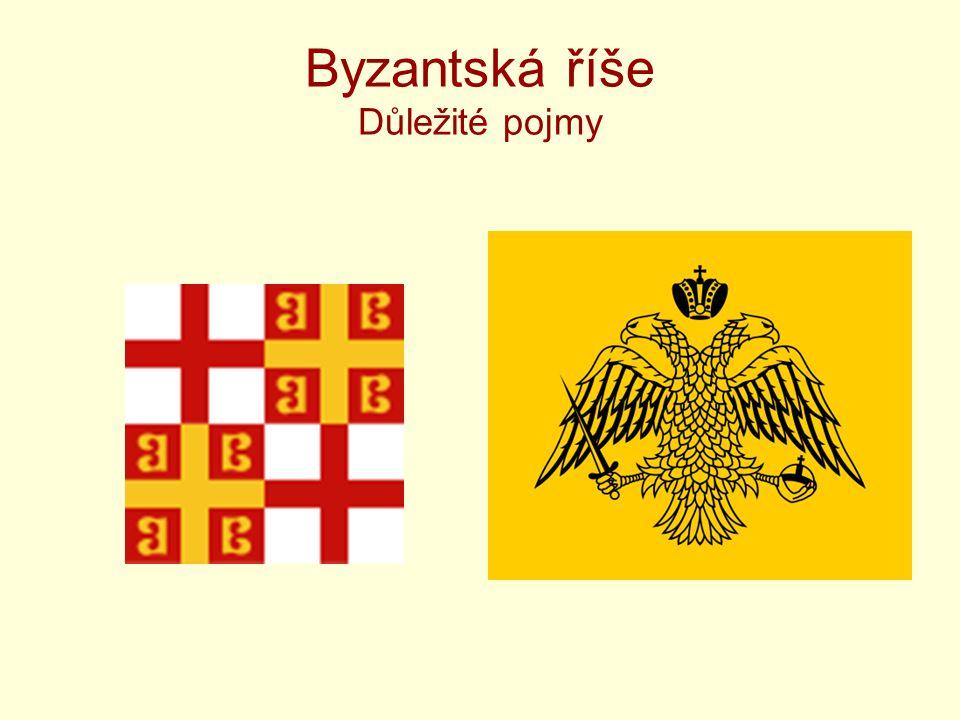 Byzantská říše Důležité pojmy