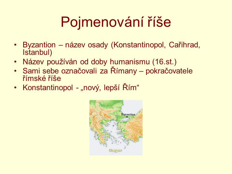 """Pojmenování říše Byzantion – název osady (Konstantinopol, Cařihrad, Istanbul) Název používán od doby humanismu (16.st.) Sami sebe označovali za Římany – pokračovatele římské říše Konstantinopol - """"nový, lepší Řím"""