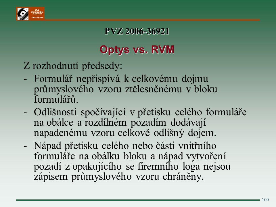 ÚŘAD PRŮMYSLOVÉHO VLASTNICTVÍ Česká republika Z rozhodnutí předsedy: -Formulář nepřispívá k celkovému dojmu průmyslového vzoru ztělesněnému v bloku fo