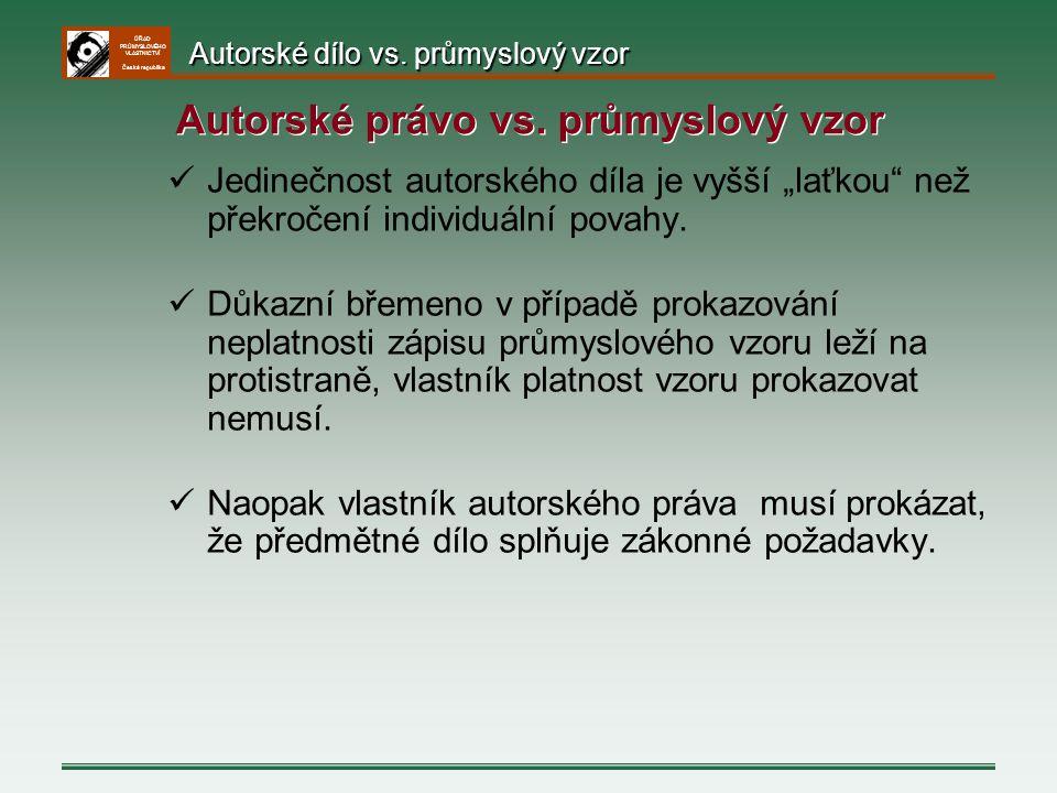 """ÚŘAD PRŮMYSLOVÉHO VLASTNICTVÍ Česká republika Jedinečnost autorského díla je vyšší """"laťkou"""" než překročení individuální povahy. Důkazní břemeno v příp"""