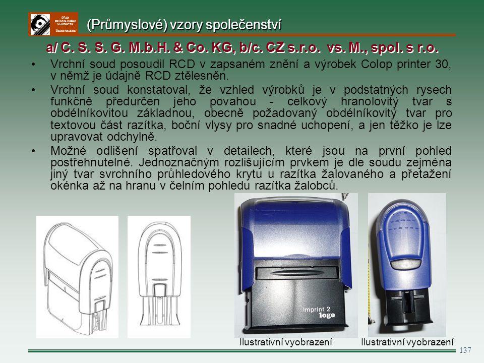 ÚŘAD PRŮMYSLOVÉHO VLASTNICTVÍ Česká republika 137 Vrchní soud posoudil RCD v zapsaném znění a výrobek Colop printer 30, v němž je údajně RCD ztělesněn