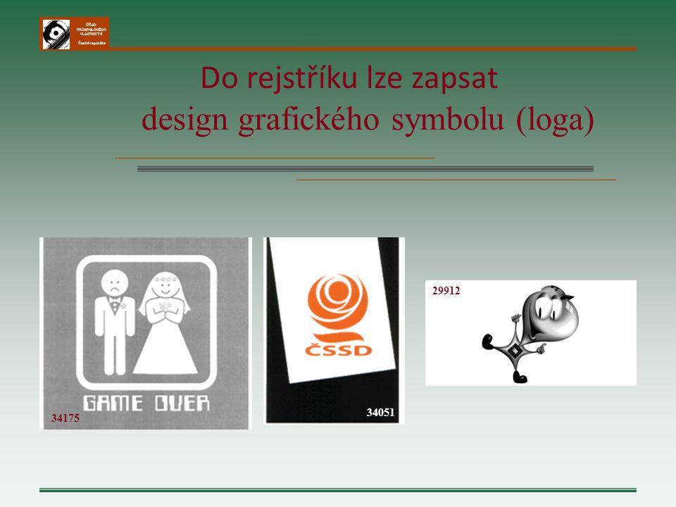 ÚŘAD PRŮMYSLOVÉHO VLASTNICTVÍ Česká republika Do rejstříku lze zapsat design grafického symbolu (loga) 29912 34175 34051