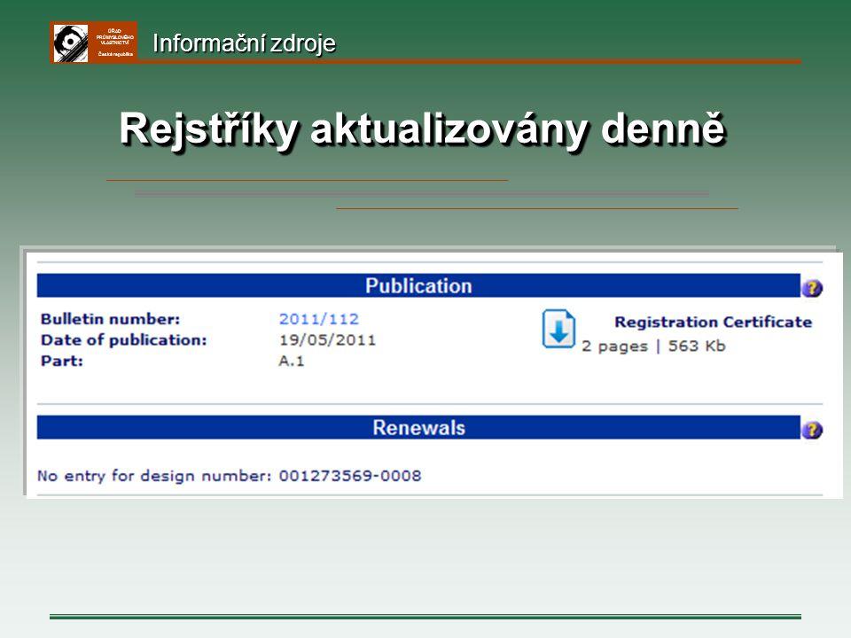 ÚŘAD PRŮMYSLOVÉHO VLASTNICTVÍ Česká republika Rejstříky aktualizovány denně Informační zdroje