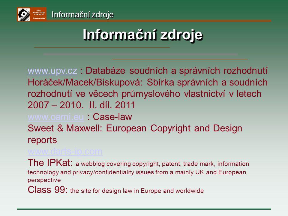 ÚŘAD PRŮMYSLOVÉHO VLASTNICTVÍ Česká republika Informační zdroje www.upv.czwww.upv.cz : Databáze soudních a správních rozhodnutí Horáček/Macek/Biskupov