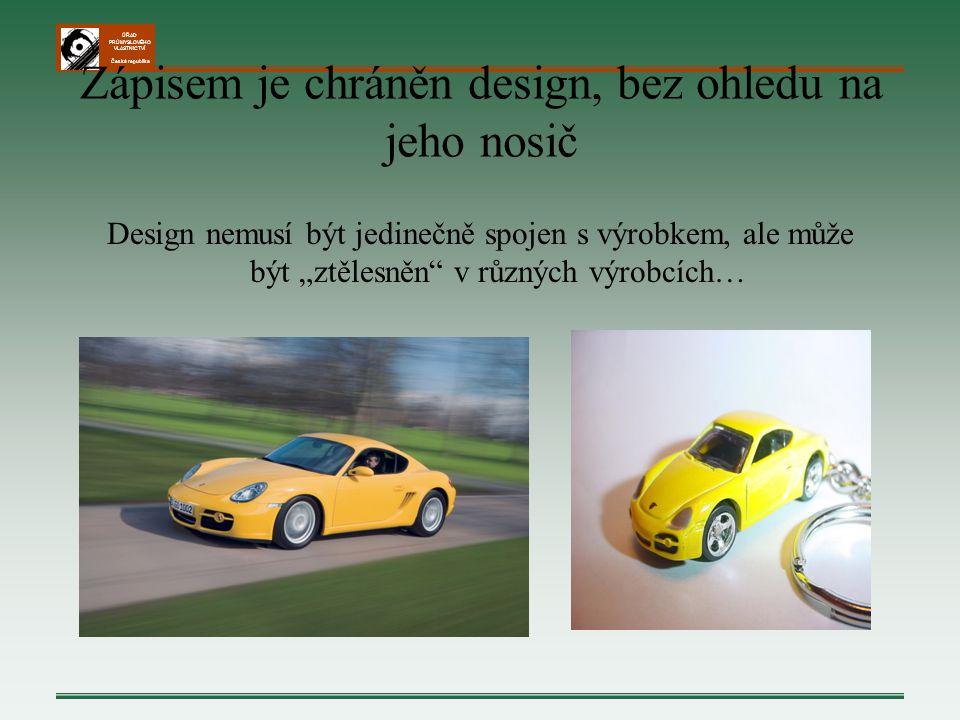 ÚŘAD PRŮMYSLOVÉHO VLASTNICTVÍ Česká republika Zápisem je chráněn design, bez ohledu na jeho nosič Design nemusí být jedinečně spojen s výrobkem, ale m