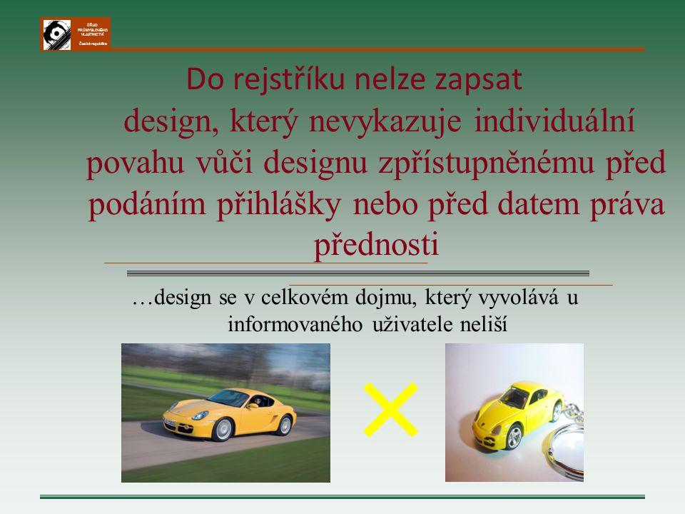 ÚŘAD PRŮMYSLOVÉHO VLASTNICTVÍ Česká republika …design se v celkovém dojmu, který vyvolává u informovaného uživatele neliší Do rejstříku nelze zapsat d