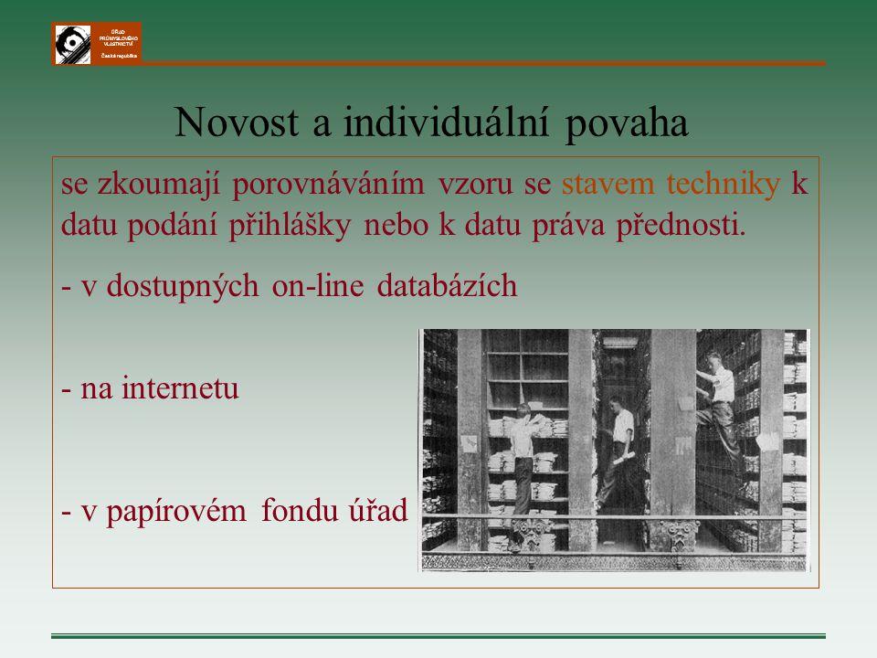 ÚŘAD PRŮMYSLOVÉHO VLASTNICTVÍ Česká republika Novost a individuální povaha se zkoumají porovnáváním vzoru se stavem techniky k datu podání přihlášky n