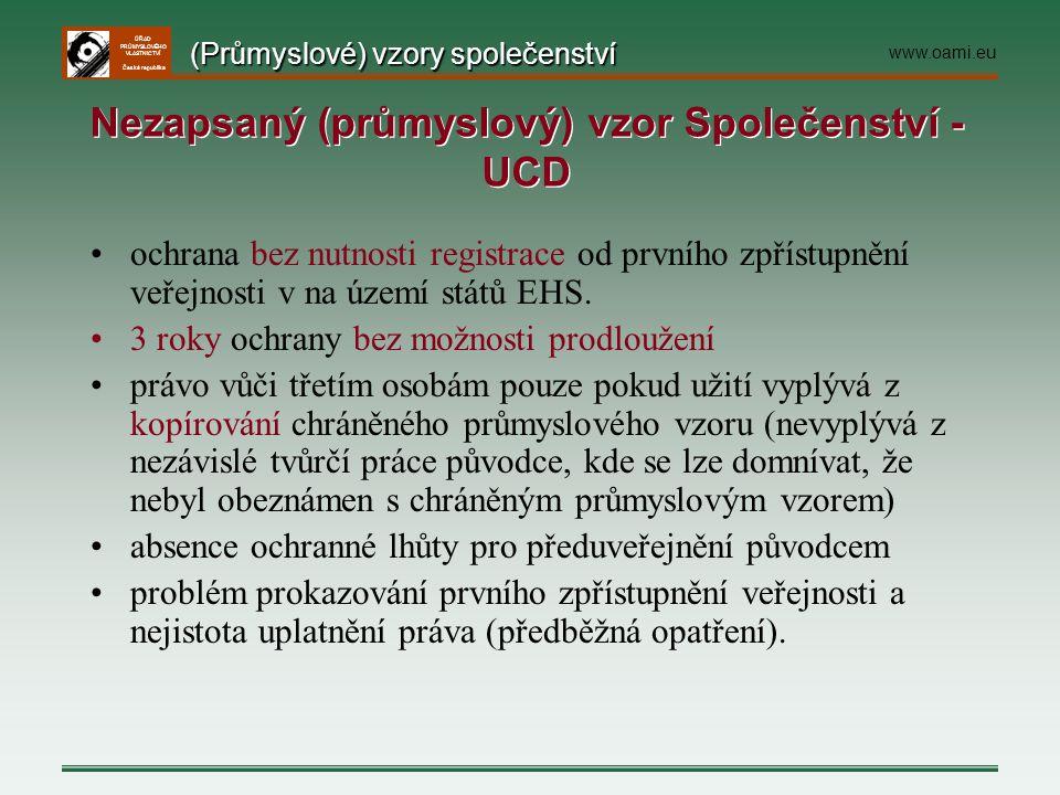 ÚŘAD PRŮMYSLOVÉHO VLASTNICTVÍ Česká republika ochrana bez nutnosti registrace od prvního zpřístupnění veřejnosti v na území států EHS. 3 roky ochrany