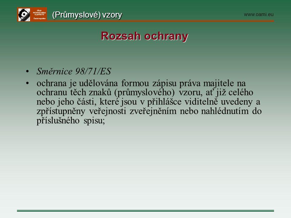 ÚŘAD PRŮMYSLOVÉHO VLASTNICTVÍ Česká republika Směrnice 98/71/ES ochrana je udělována formou zápisu práva majitele na ochranu těch znaků (průmyslového)