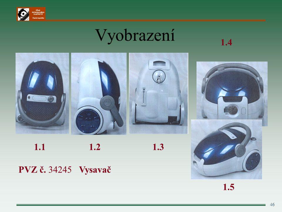 ÚŘAD PRŮMYSLOVÉHO VLASTNICTVÍ Česká republika Vyobrazení 46 1.2 1.3 PVZ č. 34245 Vysavač 1.4 1.5 1.1
