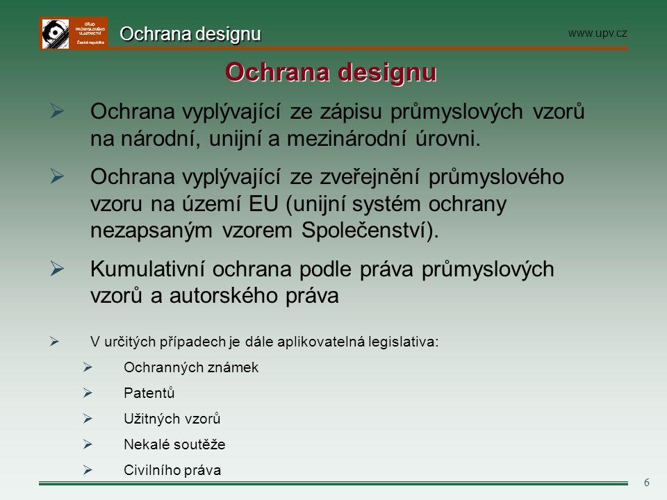 ÚŘAD PRŮMYSLOVÉHO VLASTNICTVÍ Česká republika Ochrana RCD je poskytnuta na principu pouhé registrace bez zkoumání zápisné způsobilosti (novost, starší práva).