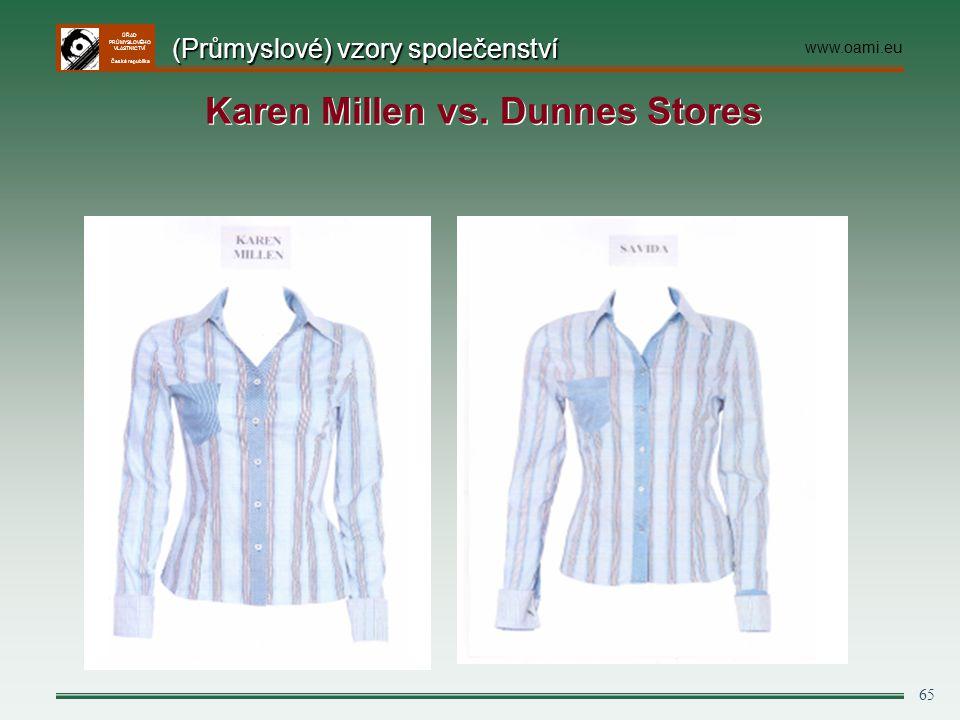 ÚŘAD PRŮMYSLOVÉHO VLASTNICTVÍ Česká republika 65 (Průmyslové) vzory společenství www.oami.eu Karen Millen vs. Dunnes Stores