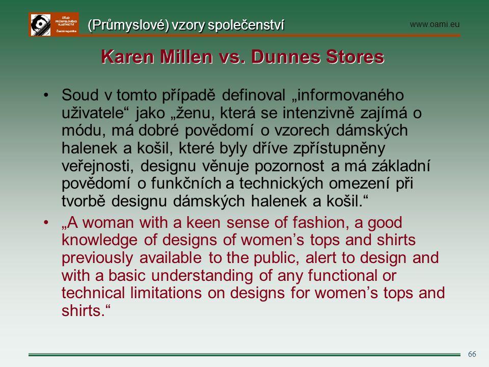"""ÚŘAD PRŮMYSLOVÉHO VLASTNICTVÍ Česká republika 66 Soud v tomto případě definoval """"informovaného uživatele"""" jako """"ženu, která se intenzivně zajímá o mód"""