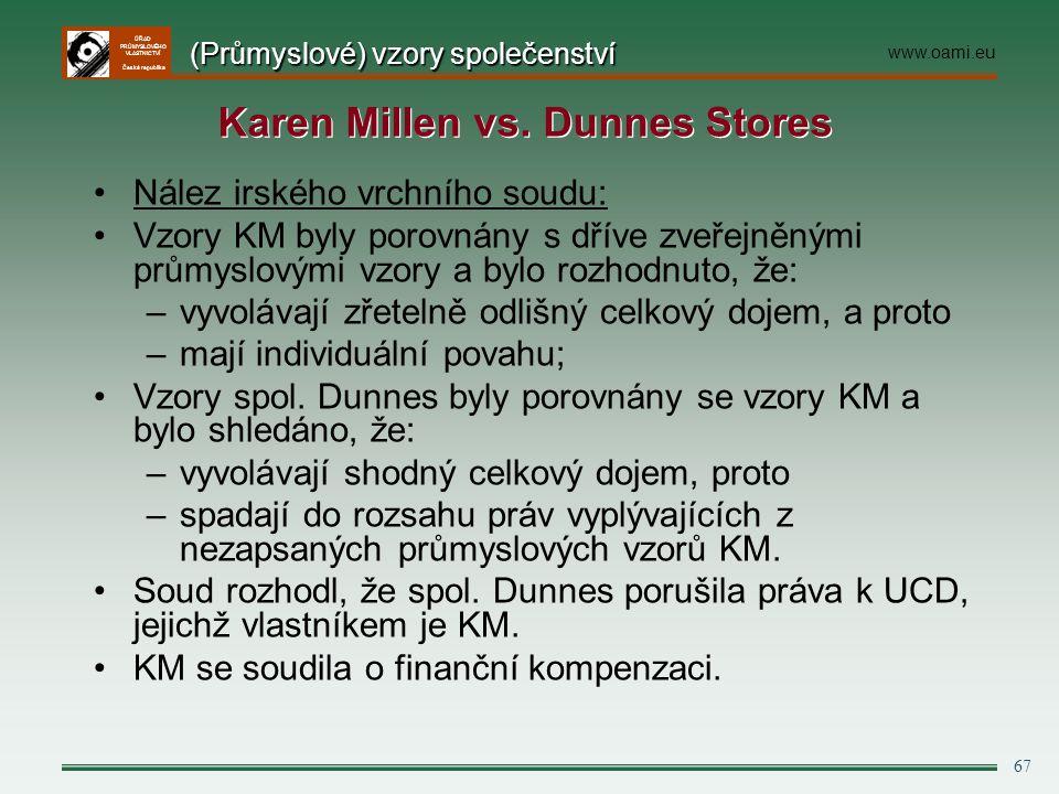 ÚŘAD PRŮMYSLOVÉHO VLASTNICTVÍ Česká republika 67 Nález irského vrchního soudu: Vzory KM byly porovnány s dříve zveřejněnými průmyslovými vzory a bylo