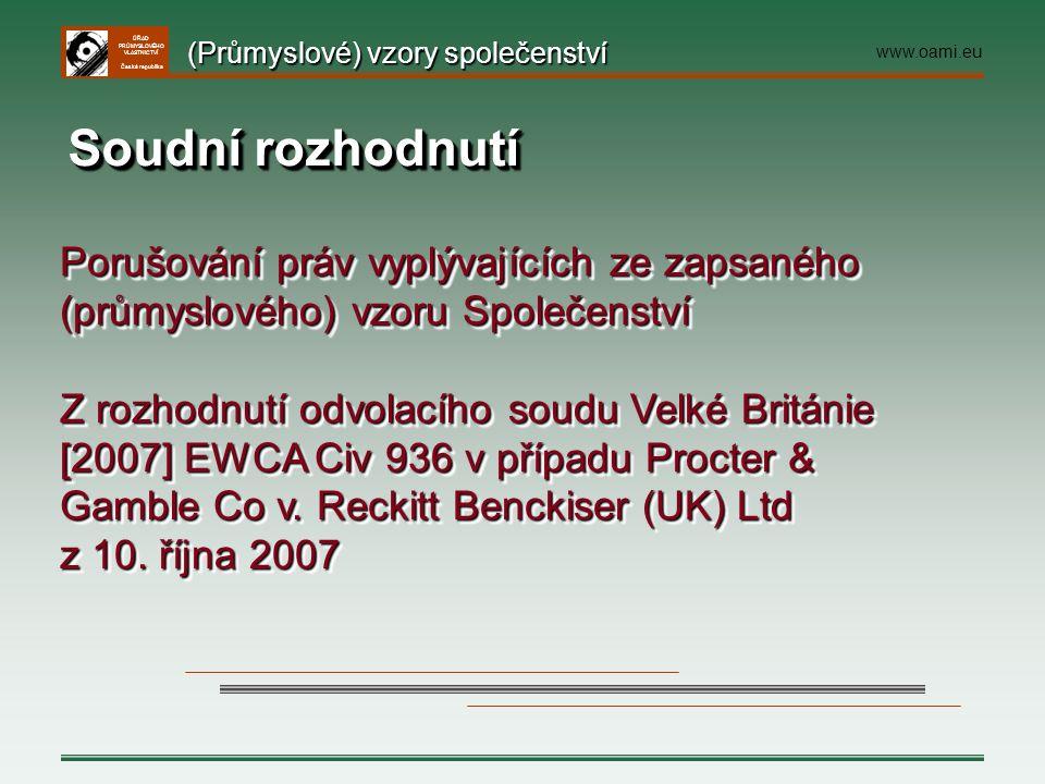 ÚŘAD PRŮMYSLOVÉHO VLASTNICTVÍ Česká republika Soudní rozhodnutí Porušování práv vyplývajících ze zapsaného (průmyslového) vzoru Společenství Z rozhodn
