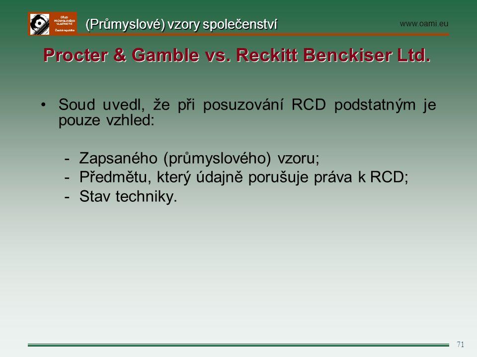 ÚŘAD PRŮMYSLOVÉHO VLASTNICTVÍ Česká republika 71 Soud uvedl, že při posuzování RCD podstatným je pouze vzhled: -Zapsaného (průmyslového) vzoru; -Předm