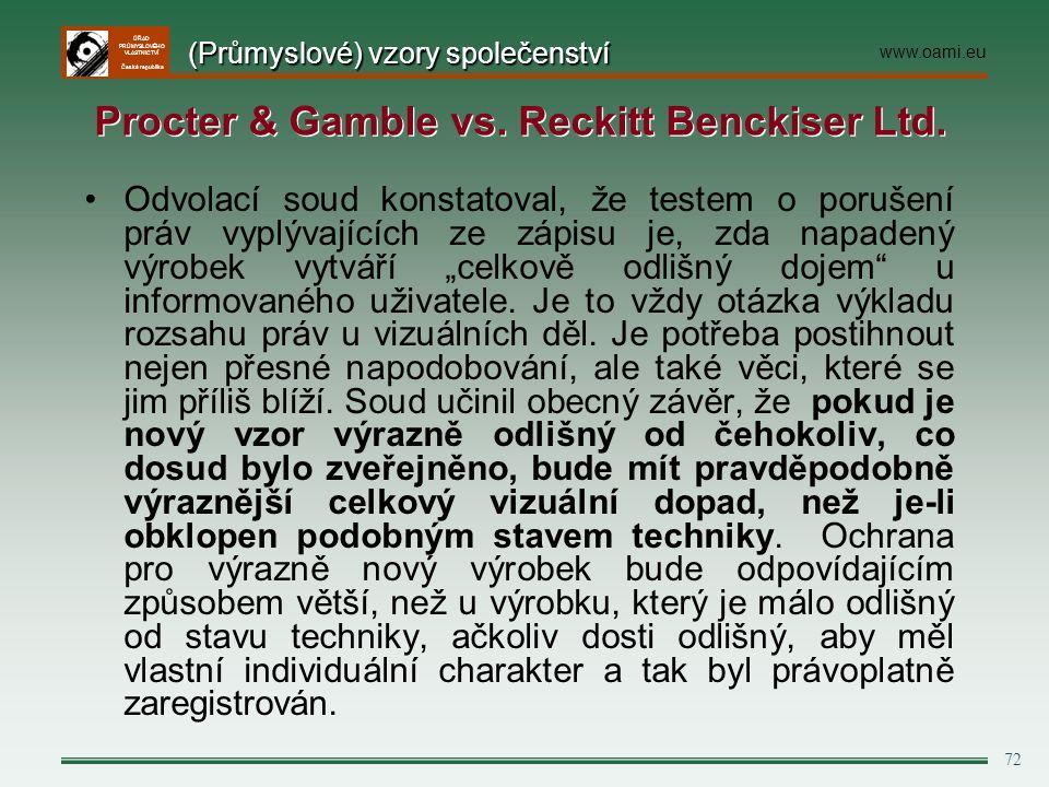 ÚŘAD PRŮMYSLOVÉHO VLASTNICTVÍ Česká republika 72 Odvolací soud konstatoval, že testem o porušení práv vyplývajících ze zápisu je, zda napadený výrobek