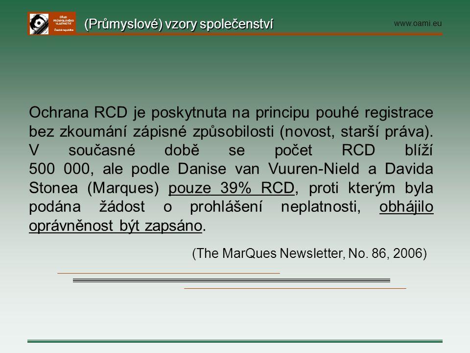 ÚŘAD PRŮMYSLOVÉHO VLASTNICTVÍ Česká republika Ochrana RCD je poskytnuta na principu pouhé registrace bez zkoumání zápisné způsobilosti (novost, starší