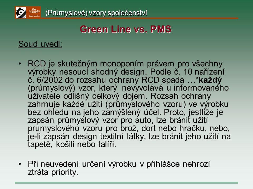 ÚŘAD PRŮMYSLOVÉHO VLASTNICTVÍ Česká republika Soud uvedl: RCD je skutečným monoponím právem pro všechny výrobky nesoucí shodný design. Podle č. 10 nař