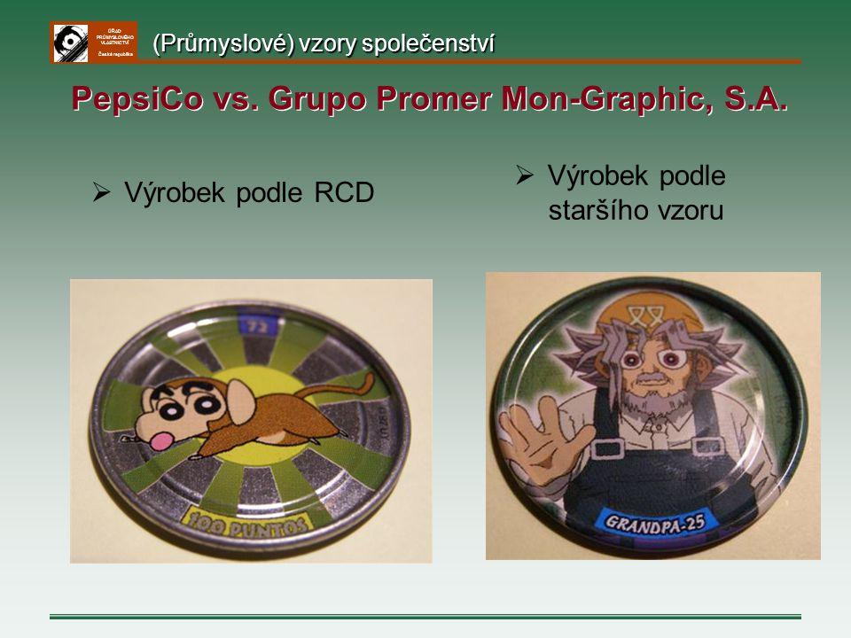 ÚŘAD PRŮMYSLOVÉHO VLASTNICTVÍ Česká republika  Výrobek podle RCD  Výrobek podle staršího vzoru PepsiCo vs. Grupo Promer Mon-Graphic, S.A. (Průmyslov