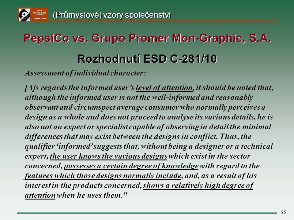 ÚŘAD PRŮMYSLOVÉHO VLASTNICTVÍ Česká republika 95 PepsiCo vs. Grupo Promer Mon-Graphic, S.A. Rozhodnutí ESD C-281/10 PepsiCo vs. Grupo Promer Mon-Graph