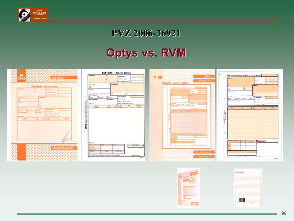 ÚŘAD PRŮMYSLOVÉHO VLASTNICTVÍ Česká republika 96 PVZ 2006-36921 Optys vs. RVM PVZ 2006-36921 Optys vs. RVM