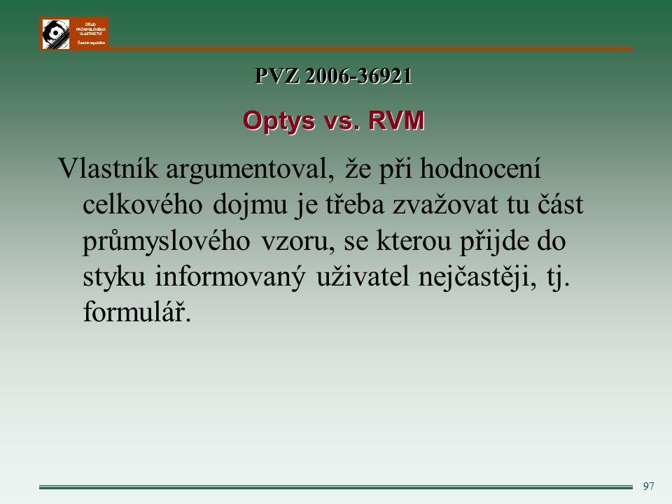 ÚŘAD PRŮMYSLOVÉHO VLASTNICTVÍ Česká republika Vlastník argumentoval, že při hodnocení celkového dojmu je třeba zvažovat tu část průmyslového vzoru, se