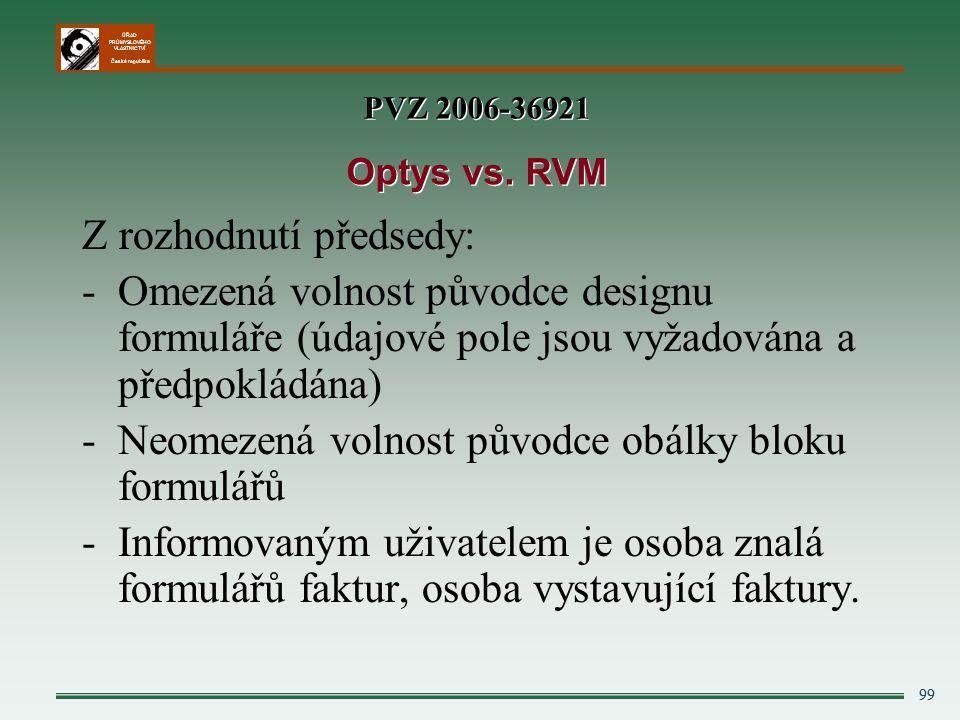 ÚŘAD PRŮMYSLOVÉHO VLASTNICTVÍ Česká republika Z rozhodnutí předsedy: -Omezená volnost původce designu formuláře (údajové pole jsou vyžadována a předpo
