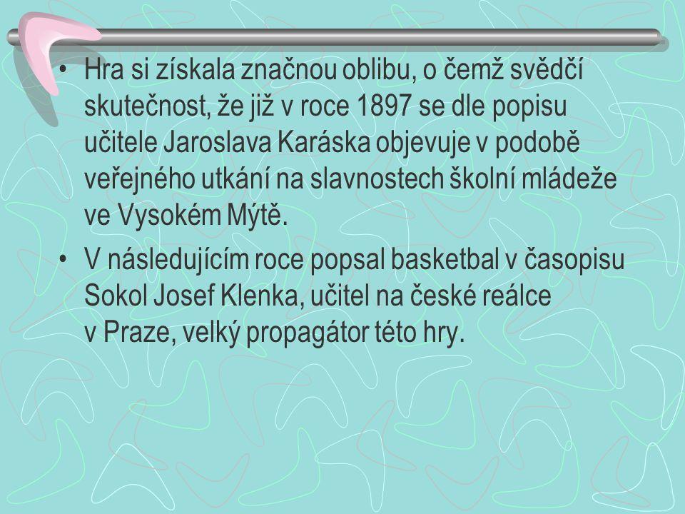 Hra si získala značnou oblibu, o čemž svědčí skutečnost, že již v roce 1897 se dle popisu učitele Jaroslava Karáska objevuje v podobě veřejného utkání