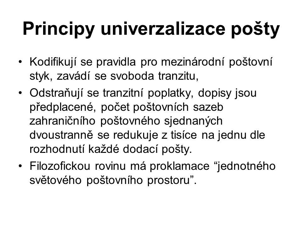 Principy univerzalizace pošty Kodifikují se pravidla pro mezinárodní poštovní styk, zavádí se svoboda tranzitu, Odstraňují se tranzitní poplatky, dopi