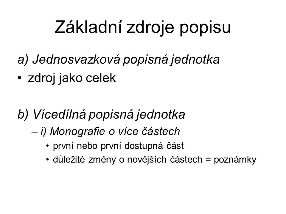 Nepřesnosti nepřesnosti nebo pravopisné chyby přepište tak, jak se vyskytují v popisné jednotce upozornění [sic] přeložila [sic] Miroslav Košťál oprava [i.e.] přeložila Jiří [i.e.
