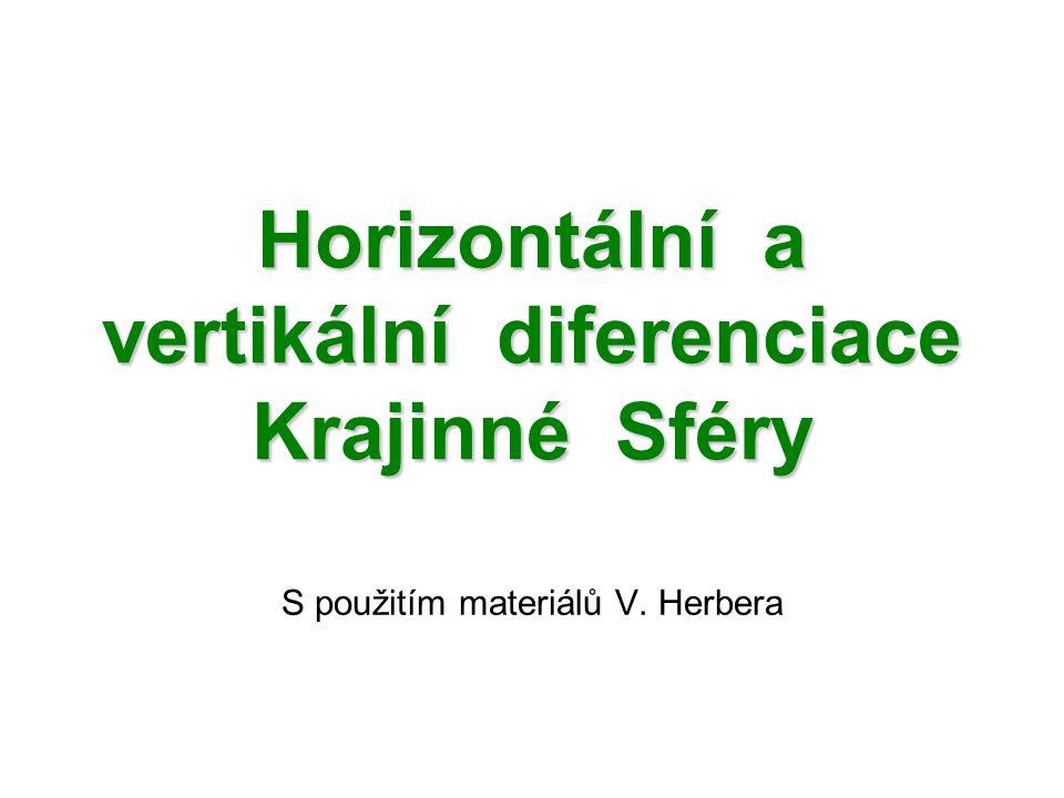 Horizontální a vertikální diferenciace Krajinné Sféry S použitím materiálů V. Herbera