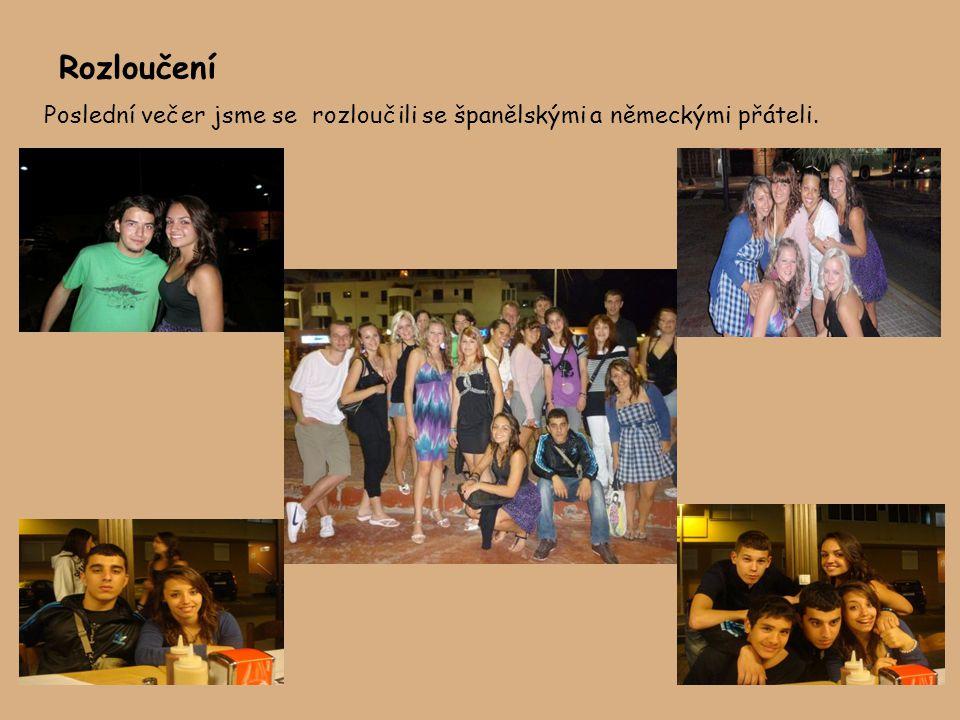 Rozloučení Poslední večer jsme se rozloučili se španělskými a německými přáteli.