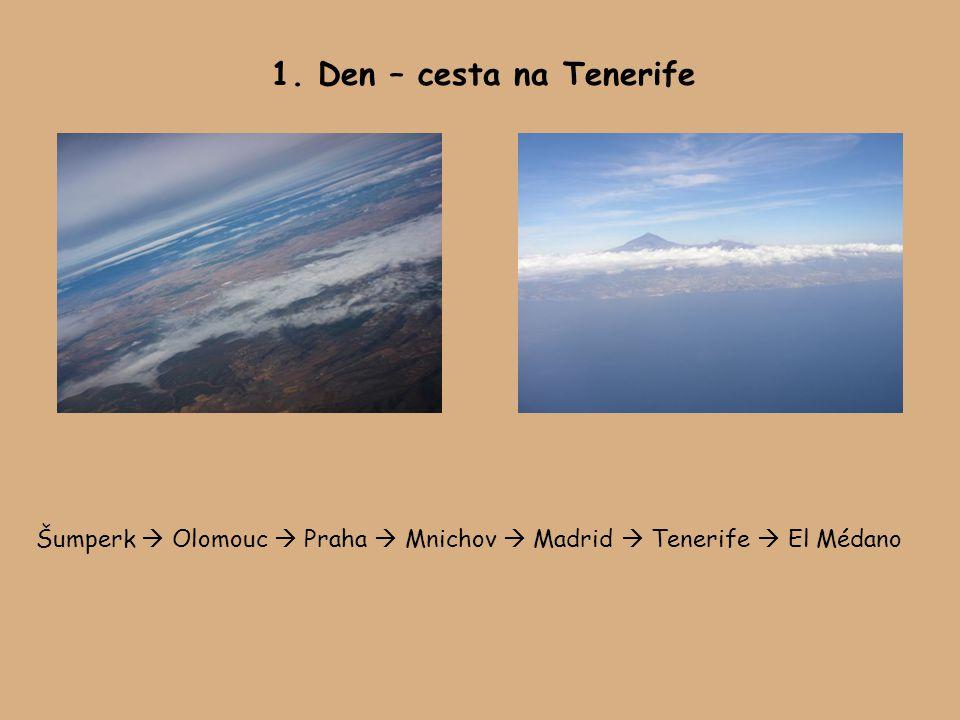 1. Den – cesta na Tenerife Šumperk  Olomouc  Praha  Mnichov  Madrid  Tenerife  El Médano