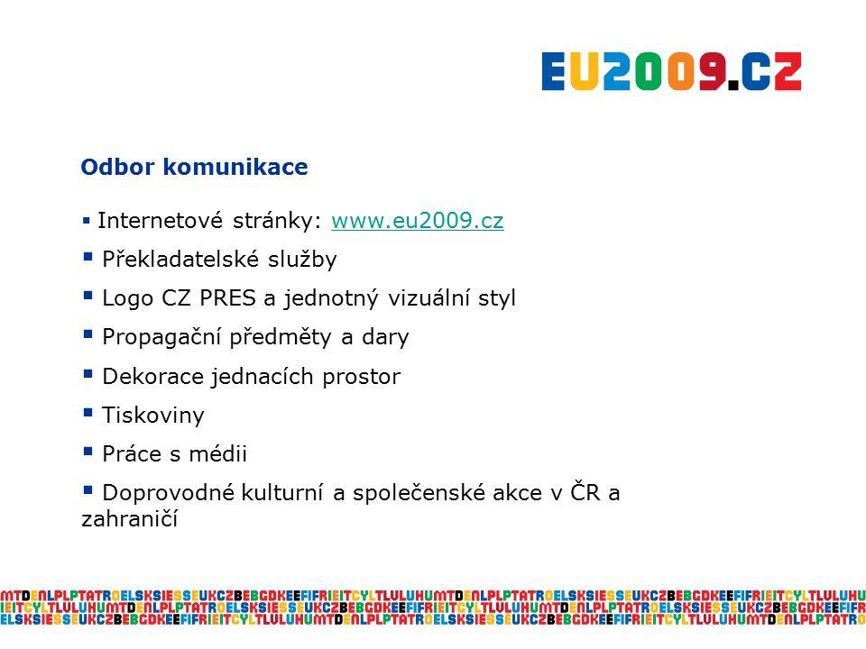 Odbor komunikace  Internetové stránky: www.eu2009.czwww.eu2009.cz  Překladatelské služby  Logo CZ PRES a jednotný vizuální styl  Propagační předmě