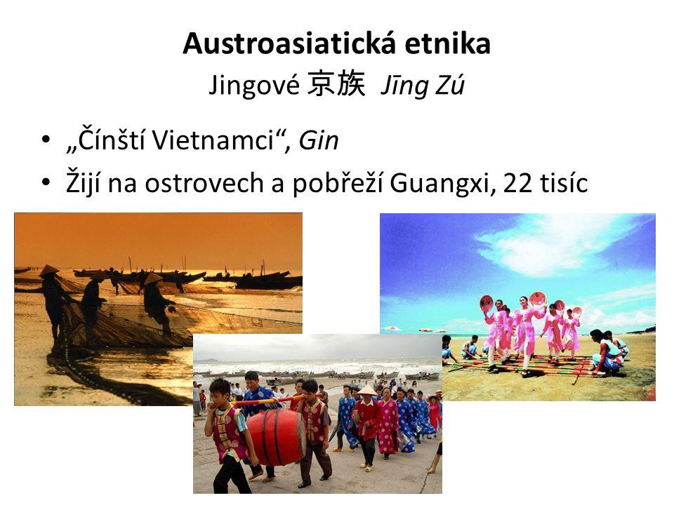 """Austroasiatická etnika Jingové 京族 Jīng Zú """"Čínští Vietnamci , Gin Žijí na ostrovech a pobřeží Guangxi, 22 tisíc"""