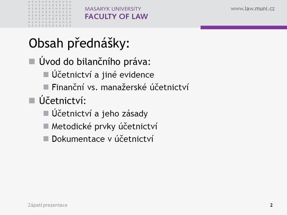 Zápatí prezentace3 Finanční vs. manažerské účetnictví
