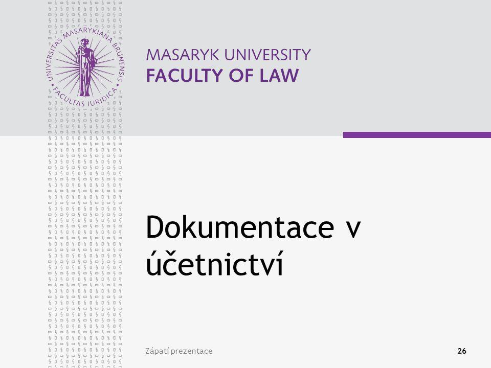 www.law.muni.cz Zápatí prezentace27 Účetní zápis, účetní doklad, účetní případ (záznam)