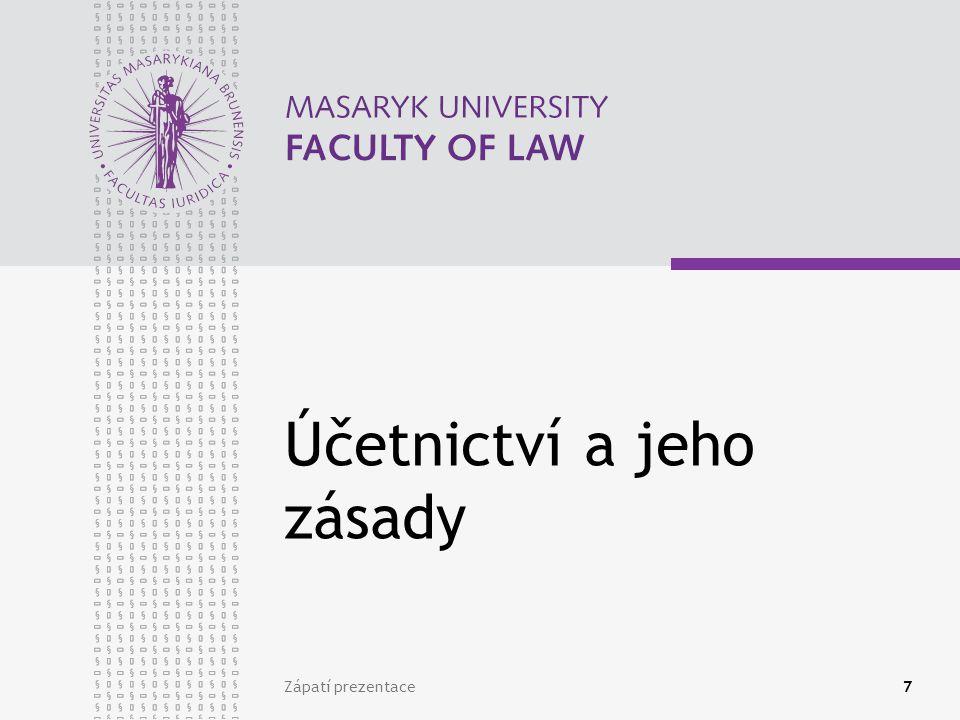 www.law.muni.cz Zápatí prezentace8 Účetnictví Podvojné účetnictví byl termín, který používal zákon o účetnictví do roku 2004, od 1.