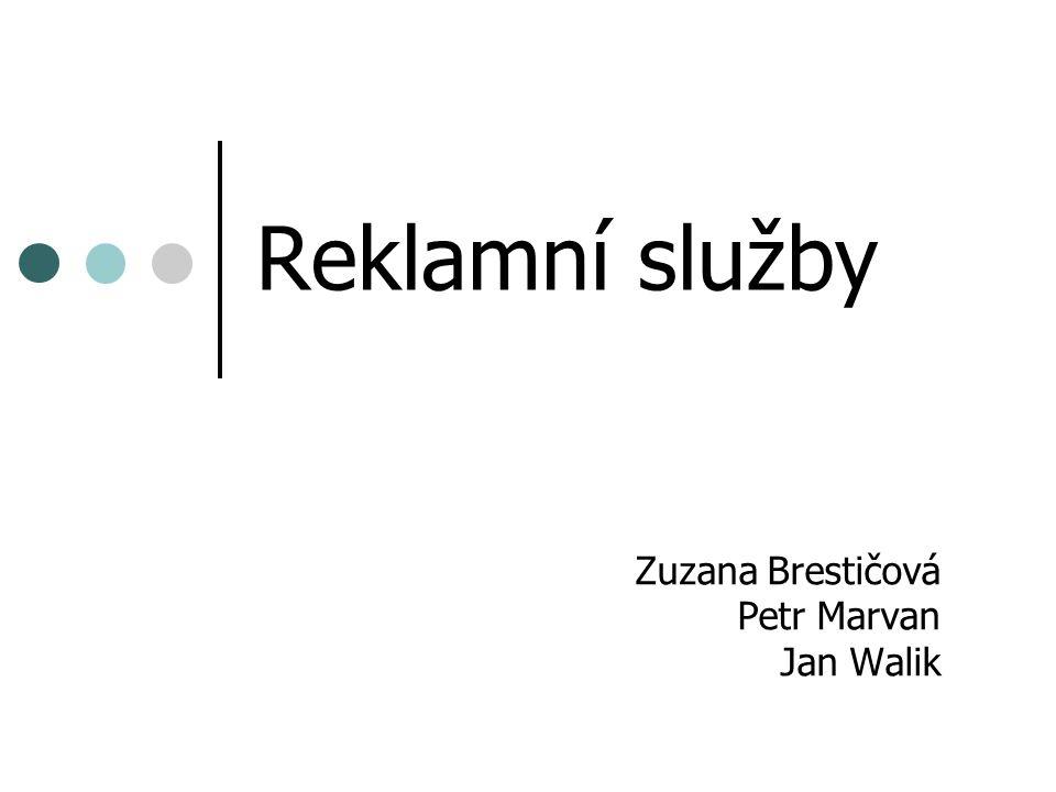 Reklamní služby Zuzana Brestičová Petr Marvan Jan Walik