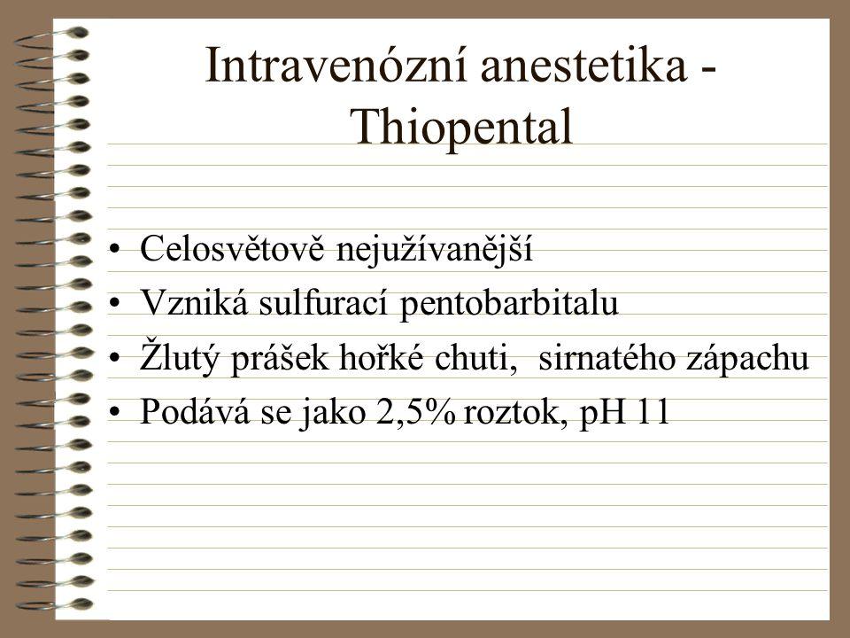 Intravenózní anestetika - Thiopental Celosvětově nejužívanější Vzniká sulfurací pentobarbitalu Žlutý prášek hořké chuti, sirnatého zápachu Podává se j